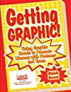 Getting Graphic: Using Graphic Novels to Promote Literacy With Preteens and Teens (Literature and Reading Motivation)