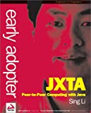 Early Adopter JXTA: Peer-to-Peer Computing with Java (1861006357) by Sing Li