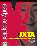 Early Adopter JXTA: Peer-to-Peer Computing with Java (1861006357) by Sing Li