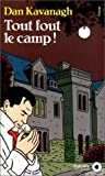 Tout fout le camp ! (French Edition) (2020198592) by Kavanagh, Dan
