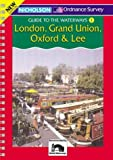Nicholson Guide to the Waterways (1) - London, Grand Union, Oxford and Lee: London, Grand Union, Oxford and Lee v. 1 (Waterways Guide)