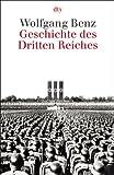 Geschichte des Dritten Reiches - Wolfgang Benz