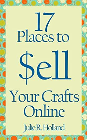 17 places to sell your crafts online ebook for Free places to sell crafts online