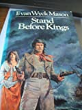 Stand Before Kings (0091196108) by Mason, F.Van Wyck