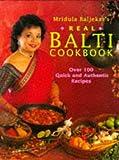 Mridula Baljekar's Real Balti Cookbook (0091809754) by Mridula Baljekar