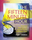 The Fifteen Minute Hour: Practical Therapeutic Intervention in Primary Care