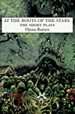 At the Roots of the Stars: The Short Plays (Sun & Moon Classics) (1557131600) by Barnes, Djuna