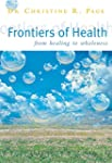 Frontiers of Health: How to Heal the...