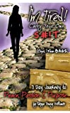 I'm Tired! Carry Your Own S#!T, (Oops, I Mean Bags) A 7 Day Journey to Peace, Passion and Purpose by Tanya Young Williams