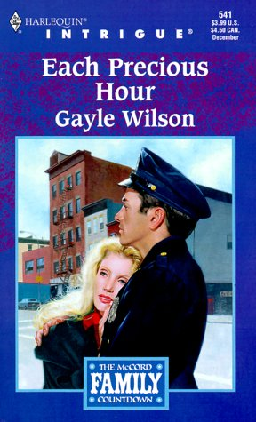 Each Precious Hour (The McCord Family Countdown, Book 3) (Harlequin Intrigue Series #541), Gayle Wilson