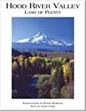 Hood River Valley: Land of Plenty (0898027691) by Peter Marbach