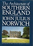The Architecture of Southern England (0333220374) by John Julius Norwich