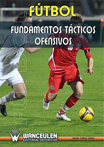 Fútbol : Fundamentos Tácticos Ofensivos