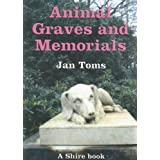 Animal Graves and Memorials (Shire Album)by Jan Toms