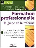 echange, troc Christophe Parmentier, Philippe Rossignol - La formation professionnelle, le guide de la réforme