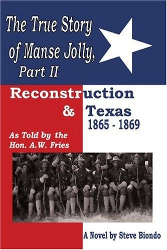 The True Story of Manse Jolly, Part II: As Told by the Hon. A.W. Fries