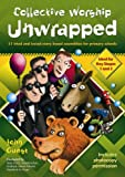 Collective Worship Unwrapped: 33 Tried and Tested Story-based Assemblies for Primary Schools (1841013714) by Guest, John