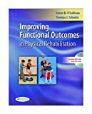img - for Improving Functional Outcomes in Physical Rehabilitation by O'Sullivan PT EdD, Susan B., Schmitz PT PhD, Thomas J. (2009) Paperback book / textbook / text book