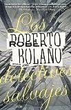 Los detectives salvajes (Vintage Espanol) (Spanish Edition) (0307476111) by Bolano, Roberto