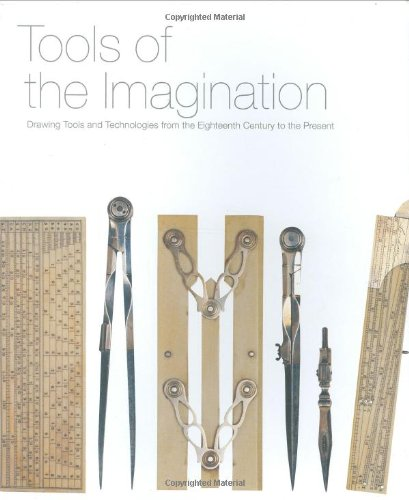 Tools of the Imagination: Drawing Tools and Technologies from the Eighteenth Century to the Present