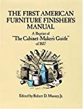 img - for The First American Furniture Finisher's Manual: A Reprint of