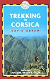 Trekking in Corsica: France Trekking Guides (includes Ajaccio, Bastia, and Calvi) (1873756631) by Abram, David