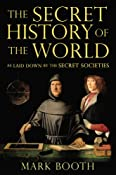 Amazon.com: The Secret History of the World: As Laid Down by the Secret Societies (9781590200315): Mark Booth: Books