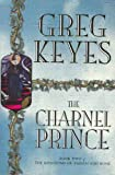 The Charnel Prince (1405033541) by Greg Keyes