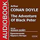 The Adventure of Black Peter [Russian Edition] (       UNABRIDGED) by Arthur Conan Doyle Narrated by Arcady Bukhmin