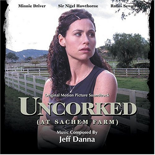 Uncorked [Original Motion Picture Soundtrack] by Jeff Danna, Jeff / Danna, Mychael Danna and Sara Clancy