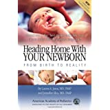 Heading Home With Your Newborn: From Birth to Reality, 2nd Edition ~ Laura A. Jana