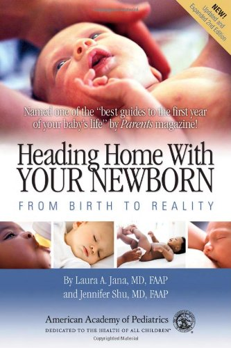 Heading Home With Your Newborn: From Birth To Reality, 2Nd Edition