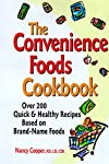 The convenience foods cookbook : quick &amp; healthy recipes based on brand-name foods