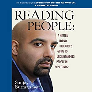 Reading People: A Master Hypno-Therapist's Guide to Understanding People in 60 Seconds | [Sanjay Burman]