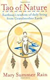 Tao of Nature: Earthway's Wisdom of Daily Living from Grandmother Earth (0743407903) by Rain, Mary Summer