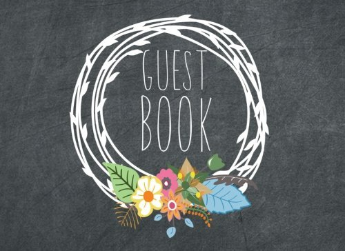 Guest Book: Modern Floral Wreath Chalkboard Guestbook (150 Lined Pages)