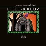 Eifel-Kreuz (9:58 Stunden, ungekürzte Lesung auf 1 MP3-CD)