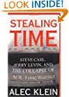 Stealing Time : Steve Case, Jerry Levin, and the Collapse of AOL Time Warner