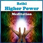 Reiki - Higher Power Meditation | Peggy Judd,Sunny Oye