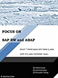 SAP BW and ABAP: Good Programming in SAP BW incl. HANA (Focus On Book 1) (English Edition)