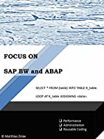 SAP BW and ABAP: Good Programming in SAP BW incl. HANA (Focus On Book 1)