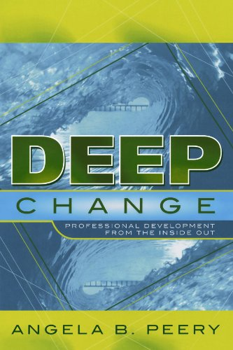 Deep Change: Professional Development From the Inside Out
