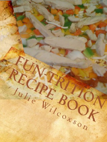 Fun-Trition Book of Recipes (Real Food that's Real Good)