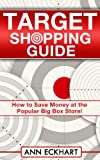 Target Shopping Guide: How to Save Money at the Popular Big Box Store!