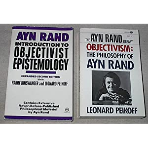 objectivist epistemology and ayn rand essay In this essay i will explore how rand's philosophical thought drew on the   rand's introduction to objectivist epistemology (1967) is a treatise about the.