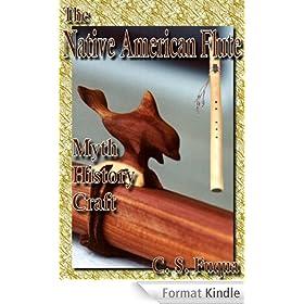 The Native American Flute: Myth, History, Craft (English Edition)