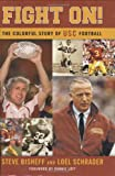 Fight On! The Colorful Story of USC Football