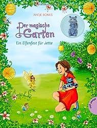 Der magische Garten, Band 3: Der magische Garten, Ein Elfenfest für Jette