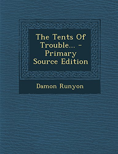 The Tents of Trouble... - Primary Source Edition