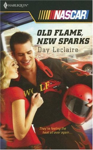 Old Flame, New Sparks (Harlequin Nascar), DAY LECLAIRE